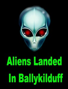 Aliens Landed in Ballykilduff at the Crazymad Writer's blog