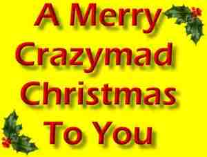 A Merry Crazymad Christmas to You